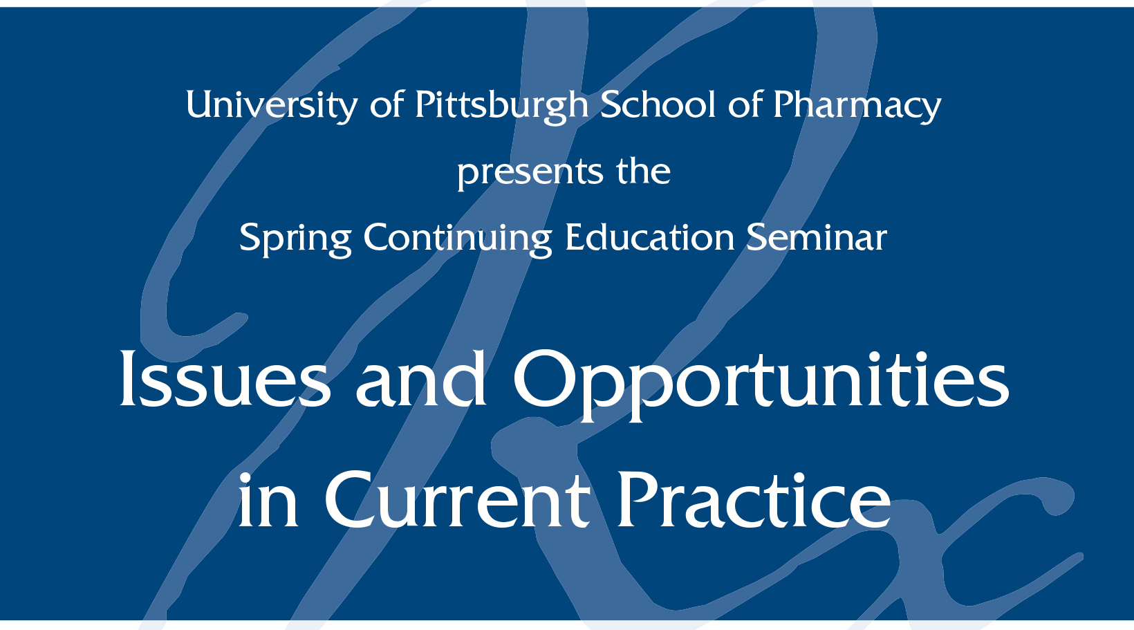 PittPharmacy CE: Issues and Opportunities in Current Practice