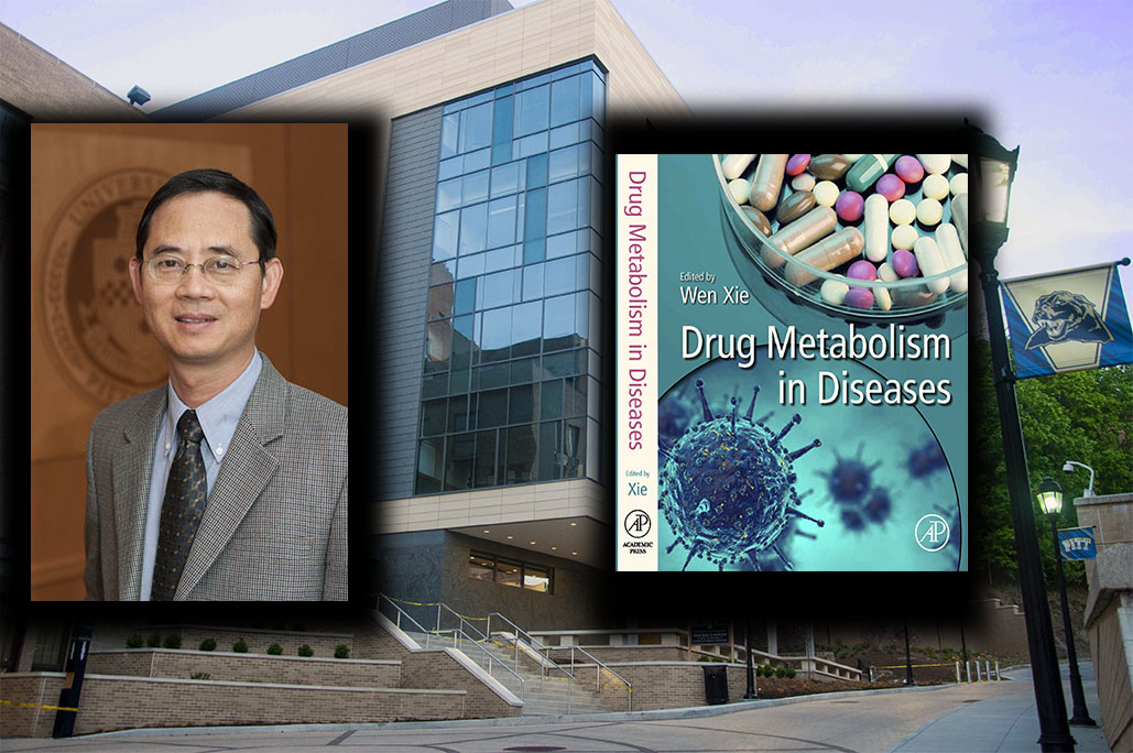 Drug Metabolism in Diseases Edited by PittPharmacy's Wen Xie